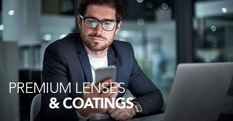 Premium lenses & coatings